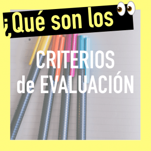 qué son los criterios de evaluación de la programacion didactica