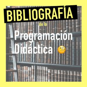 Bibliografía en la Programación Didáctica
