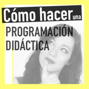 Cómo hacer una programación didáctica en 7 días