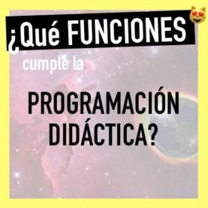 Funciones de la programación didáctica