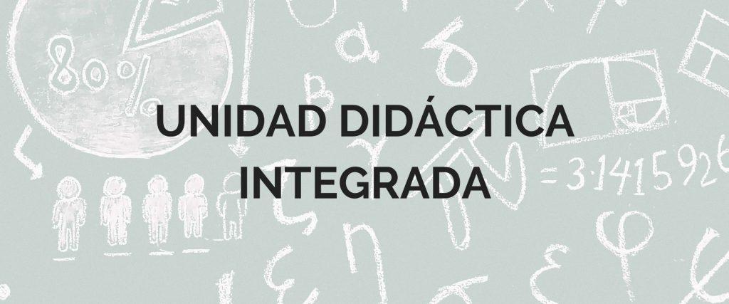 cómo hacer una unidad didáctica integrada