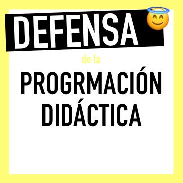 Defensa de la programación didáctica en las oposiciones