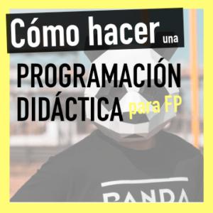 Cómo realizar la Programación Didáctica en FP