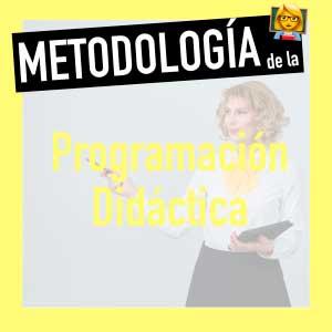 metodología didáctica oposiciones magisterio y secundaria