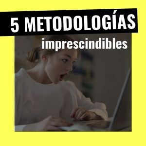 5 metodologías que no pueden faltar en tu programación didáctica